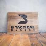 B Tactical Blades Rustic Etched Wood Sign