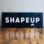 Shape Up Black White Wood Sign