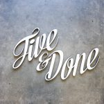 White script sign for Five & Done, a creative agency.